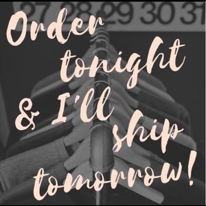 Other - Order tonight...ship tomorrow!